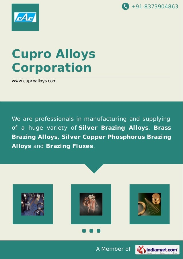 +91-8373904863 A Member of Cupro Alloys Corporation www.cuproalloys.com We are professionals in manufacturing and supplyin...