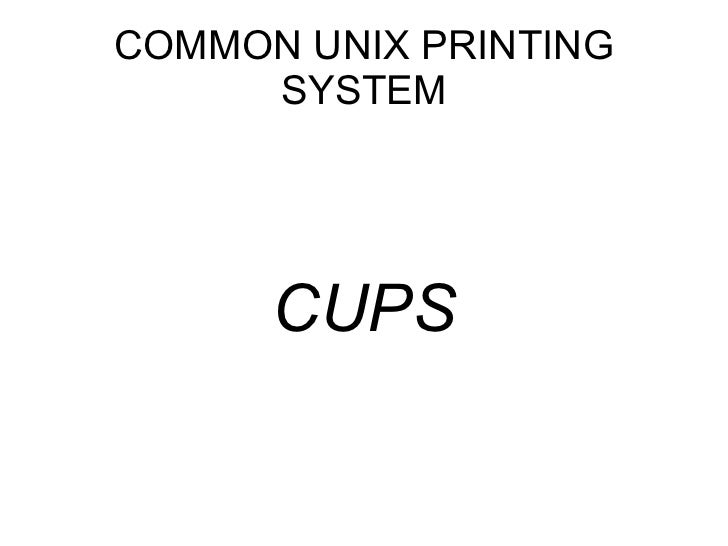 COMMON UNIX PRINTING SYSTEM CUPS