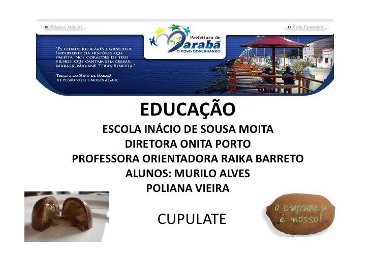 SECRETARIA MUNICIPAL DE EDUCAÇÃOESCOLA INÁCIO DE SOUSA MOITADIRETORA ONITA PORTOPROFESSORA ORIENTADORA RAIKA BARRETO ALUNO...