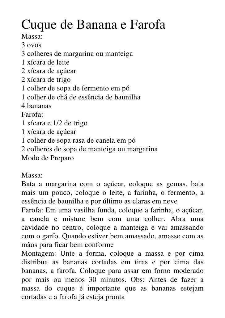 Cuque de Banana e Farofa Massa: 3 ovos 3 colheres de margarina ou manteiga 1 xícara de leite 2 xícara de açúcar 2 xícara d...