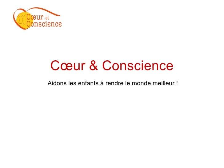 Cœur & Conscience Aidons les enfants à rendre le monde meilleur !