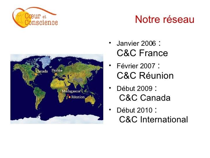 Notre réseau  <ul><li>Janvier 2006  :  C&C France </li></ul><ul><li>Février 2007  :  C&C Réunion </li></ul><ul><li>Début 2...