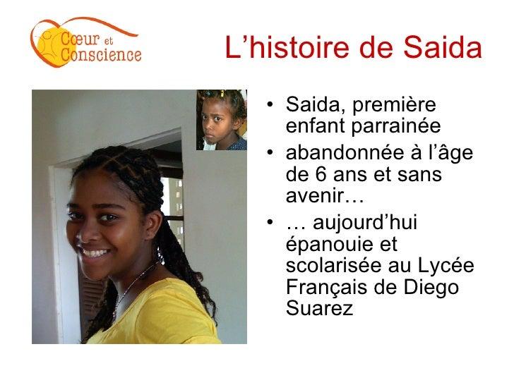 L'histoire de Saida <ul><li>Saida, première enfant parrainée </li></ul><ul><li>abandonnée à l'âge de 6 ans et sans avenir…...