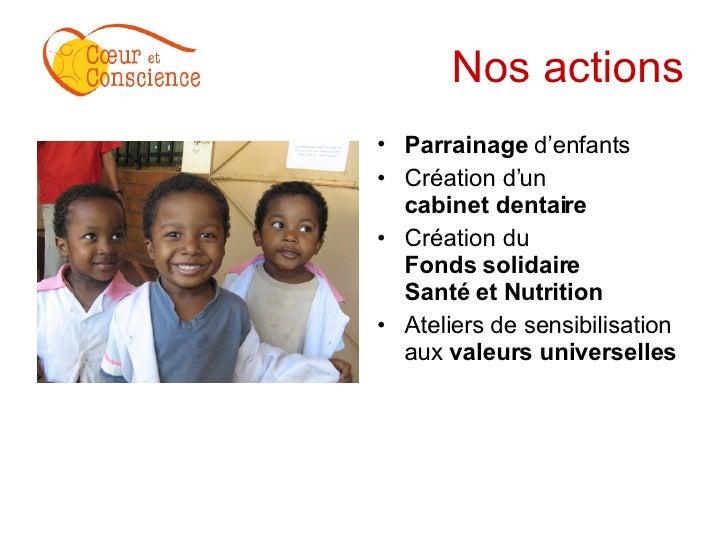 Nos actions <ul><li>Parrainage  d'enfants </li></ul><ul><li>Création d'un  cabinet dentaire </li></ul><ul><li>Création du ...