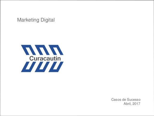 Casos de Sucesso Abril, 2017 Marketing Digital