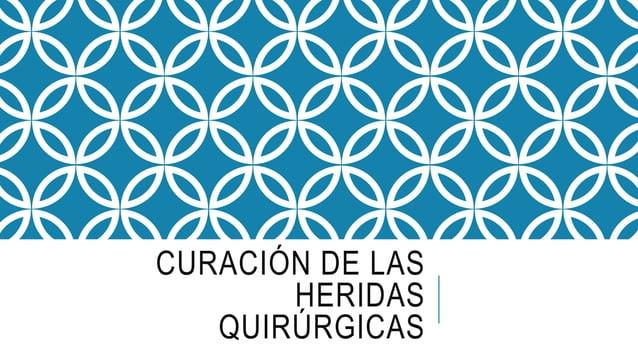 CURACIÓN DE LAS HERIDAS QUIRÚRGICAS