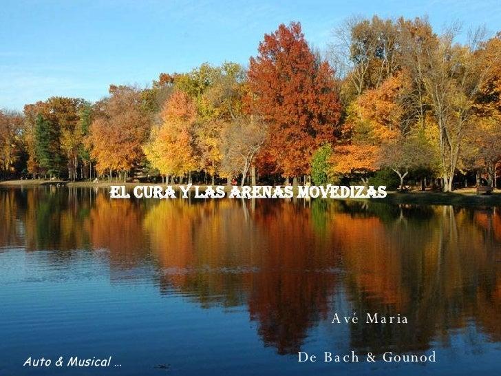 Avé Maria De Bach & Gounod   El cura y las  arenas   movedizas Auto & Musical …