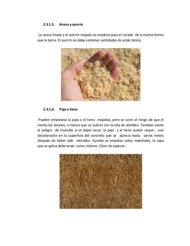 2.3.1.5. Arena y aserrín La arena limpia y el aserrín mojado se emplean para el curado de la misma forma que la tierra. El...