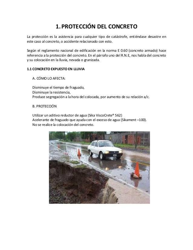 1.PROTECCIÓN DEL CONCRETO La protección es la asistencia para cualquier tipo de catástrofe, entiéndase desastre en este ca...