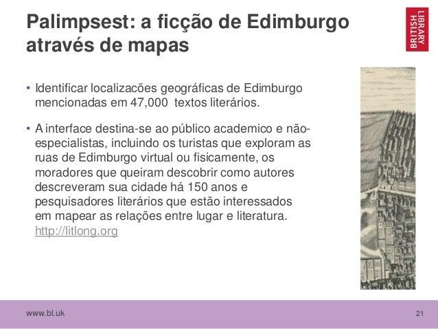 www.bl.uk 21 Palimpsest: a ficção de Edimburgo através de mapas • Identificar localizacões geográficas de Edimburgo mencio...