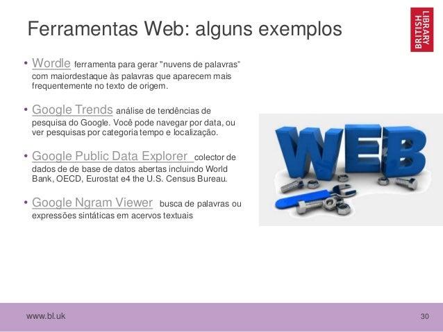 """www.bl.uk 30 Ferramentas Web: alguns exemplos • Wordle ferramenta para gerar """"nuvens de palavras"""" com maiordestaque às pal..."""