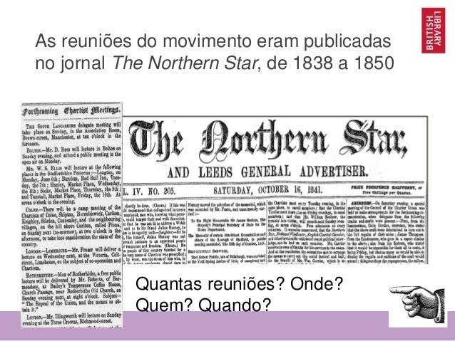 www.bl.uk 53 As reuniões do movimento eram publicadas no jornal The Northern Star, de 1838 a 1850 Quantas reuniões? Onde? ...