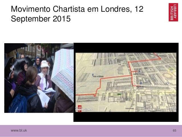 www.bl.uk 65 Movimento Chartista em Londres, 12 September 2015