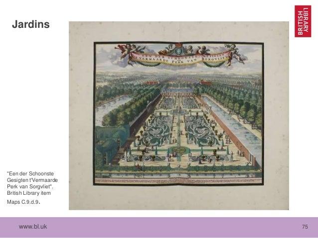 """www.bl.uk 75 Jardins """"Een der Schoonste Gesigten t'Vermaarde Perk van Sorgvliet"""". British Library item Maps C.9.d.9."""