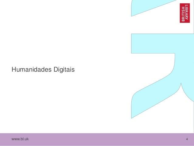 www.bl.uk 4 Humanidades Digitais