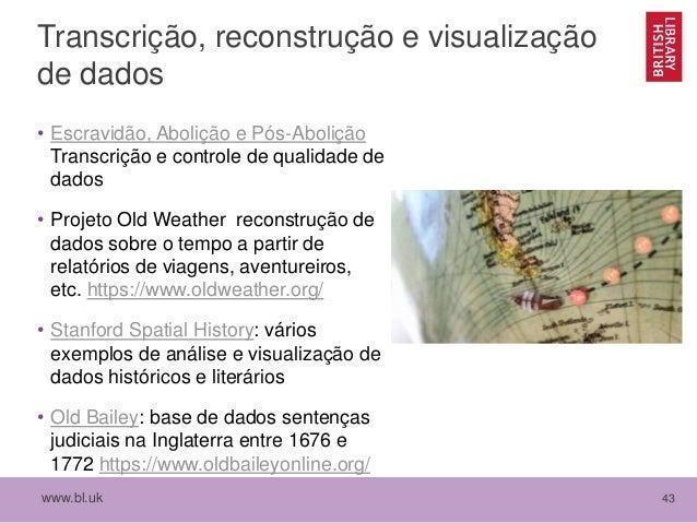 www.bl.uk 43 Transcrição, reconstrução e visualização de dados • Escravidão, Abolição e Pós-Abolição Transcrição e control...