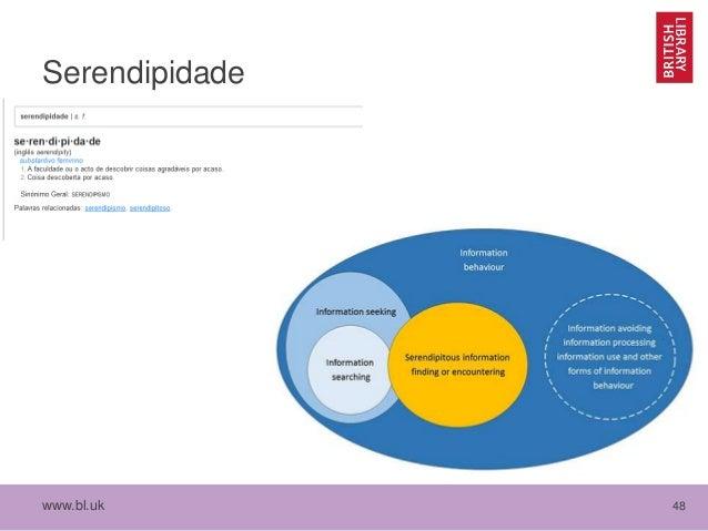www.bl.uk 48 Serendipidade