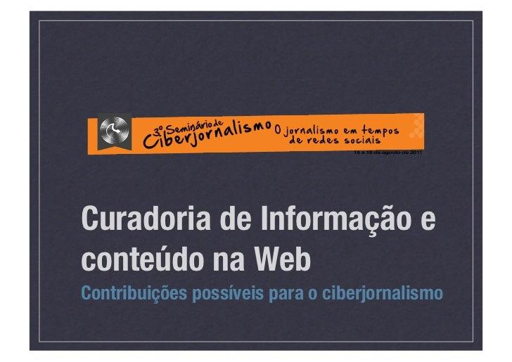 Curadoria de Informação econteúdo na WebContribuições possíveis para o ciberjornalismo