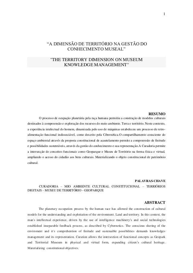"""1  """"A DIMENSÃO DE TERRITÓRIO NA GESTÃO DO CONHECIMENTO MUSEAL"""" """"THE TERRITORY DIMENSION ON MUSEUM KNOWLEDGE MANAGEMENT""""  R..."""