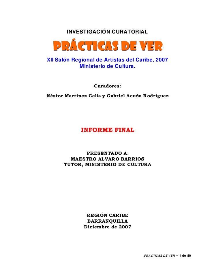 INVESTIGACIÓN CURATORIAL  PRÁCTICAS DE VERXII Salón Regional de Artistas del Caribe, 2007            Ministerio de Cultura...