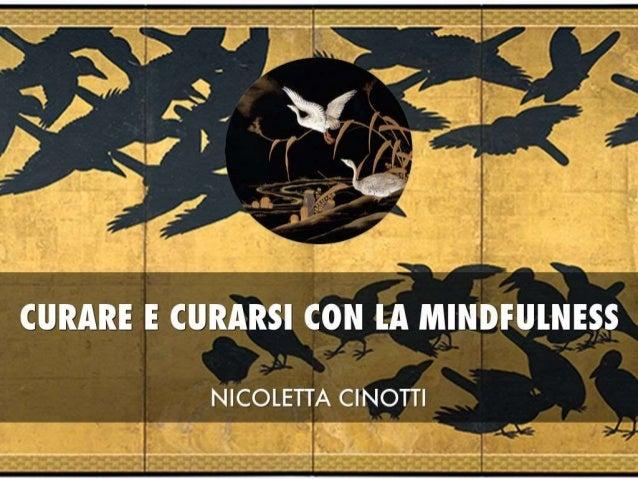 Cos' é la mindfulness? Attenzione intenzionale, senza giudicare, al momento presente, senza presumere di sapere cc: chefra...