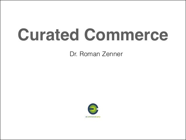 Curated Commerce Dr. Roman Zenner