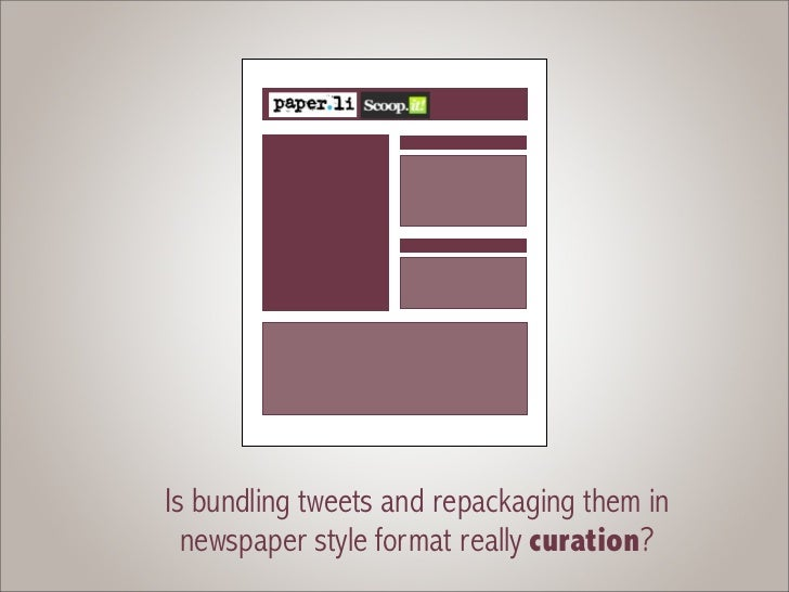 Is bundling tweets and repackaging them in  newspaper style format really curation?