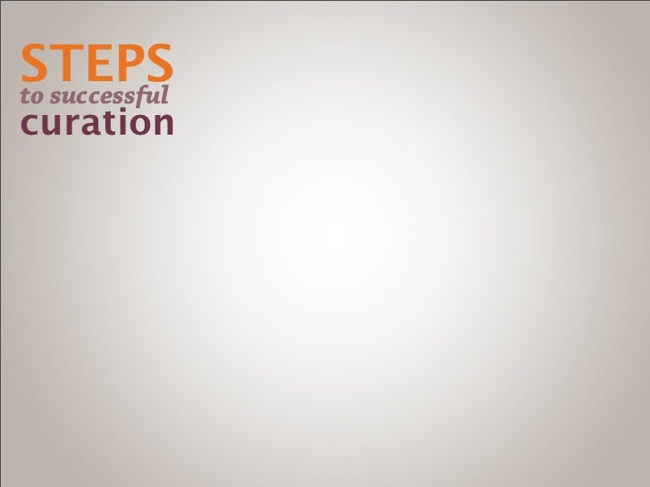findSTEPSto successful   track             selectcuration            engage               editorialize                shar...