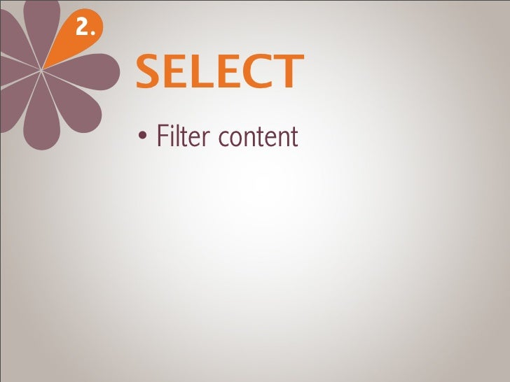 2.     SELECT     • Filter content     • Select content:       - quality       - originality