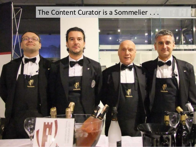 The Content Curator is a Sommelier . . .