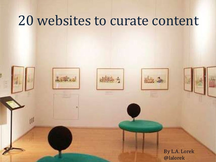20 websites to curate content <br />By L.A. Lorek<br />@lalorek<br />