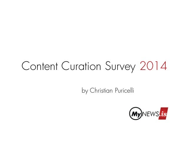 Content Curation Survey 2014  by Christian Puricelli