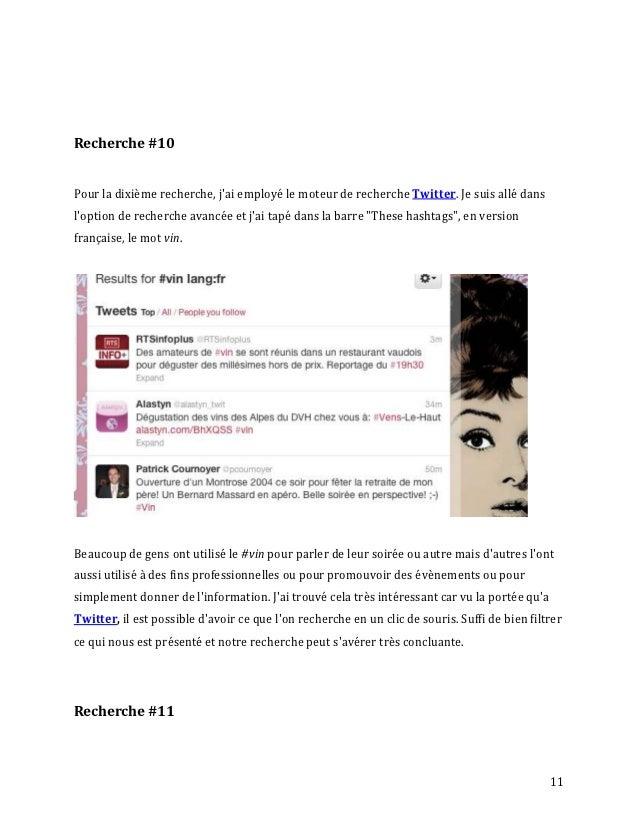 Recherche #10Pour la dixième recherche, jai employé le moteur de recherche Twitter. Je suis allé dansloption de recherche ...