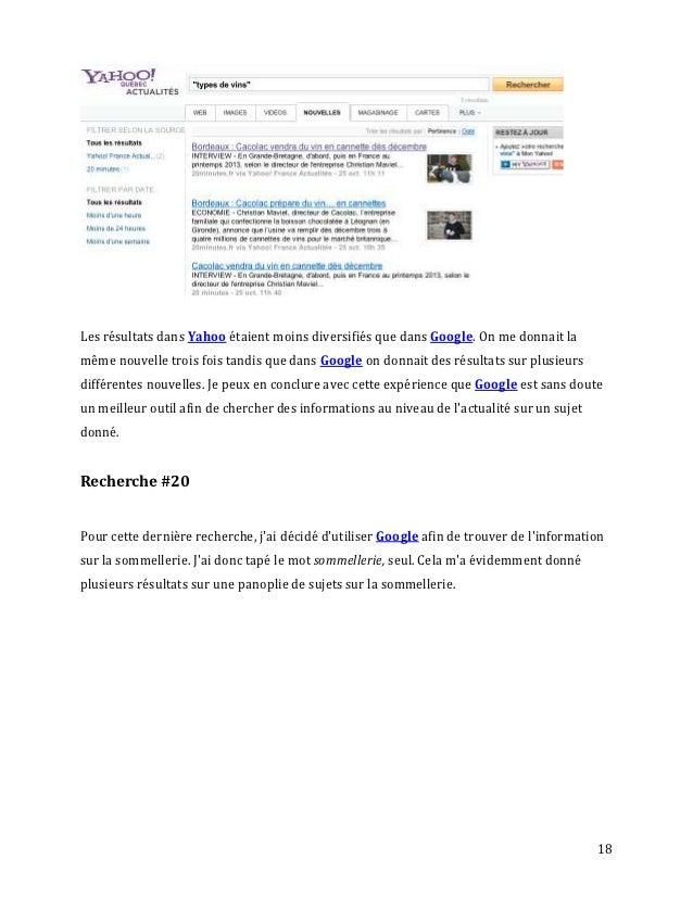 Les résultats dans Yahoo étaient moins diversifiés que dans Google. On me donnait lamême nouvelle trois fois tandis que da...