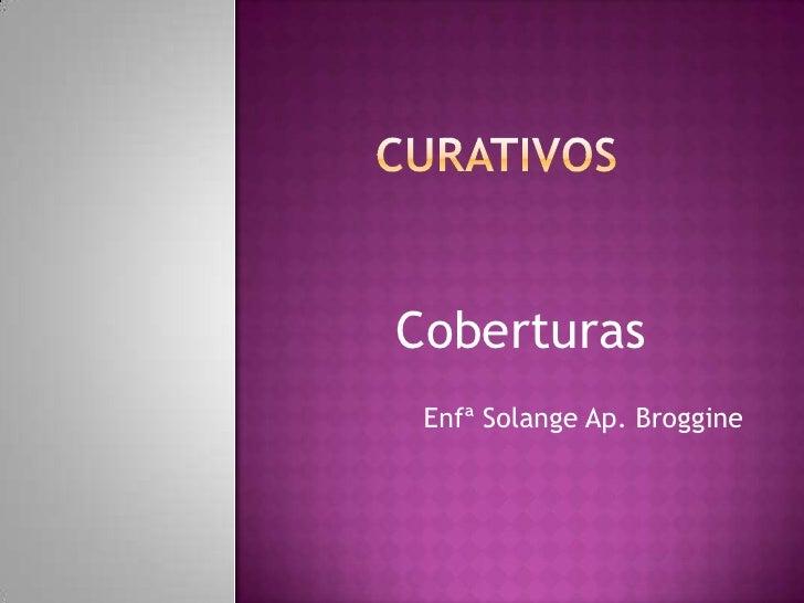 Coberturas Enfª Solange Ap. Broggine