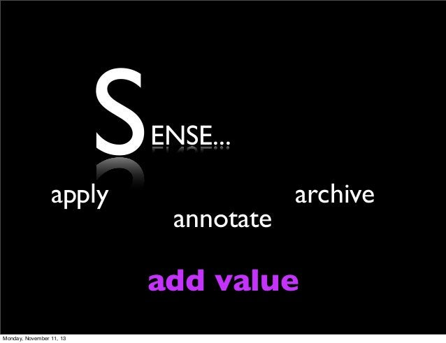S  apply  ENSE... annotate  archive  add value Monday, November 11, 13