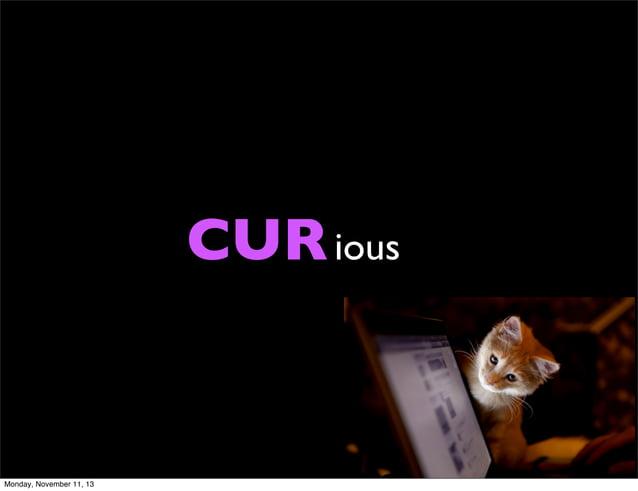 CUR ious  Monday, November 11, 13