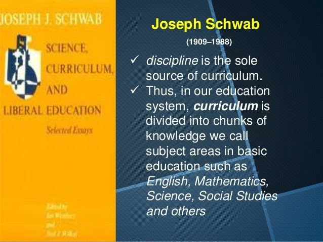 Thus curriculum can be  viewed as a field of study.  It is made up of its  foundations (philosophical,  historical, psyc...