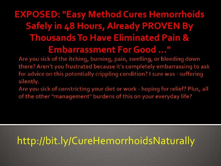 Cure  Hemorrhoids &  Piles  Naturally  In 48  Hours Slide 2