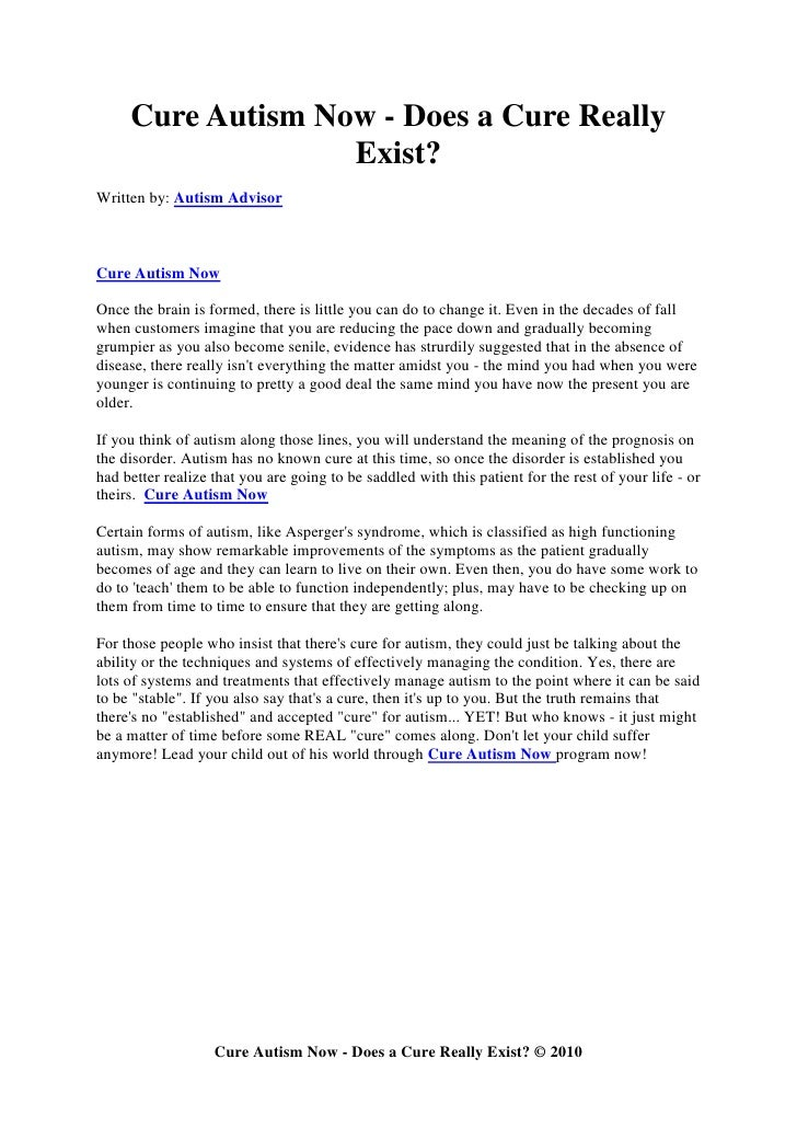 Cure Autism Now - Does a Cure Really                    Exist? Written by: Autism Advisor    Cure Autism Now  Once the bra...