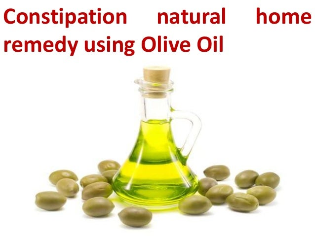 Natural Remedy Constipation Olive Oil