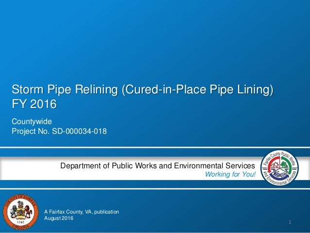 Storm Pipe Relining (Cured-in-Place Pipe Lining) FY 2016 Countywide Project No. SD-000034-018 Department of Public Works a...