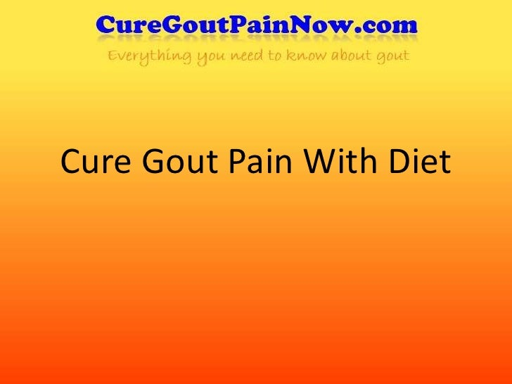 Cure Gout Pain With Diet<br />