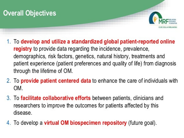 Overall Objectives 1. To develop and utilize a standardized global patient-reported online registry to provide data regard...