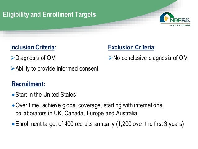 Eligibility and Enrollment Targets Recruitment: Start in the United States Over time, achieve global coverage, starting ...