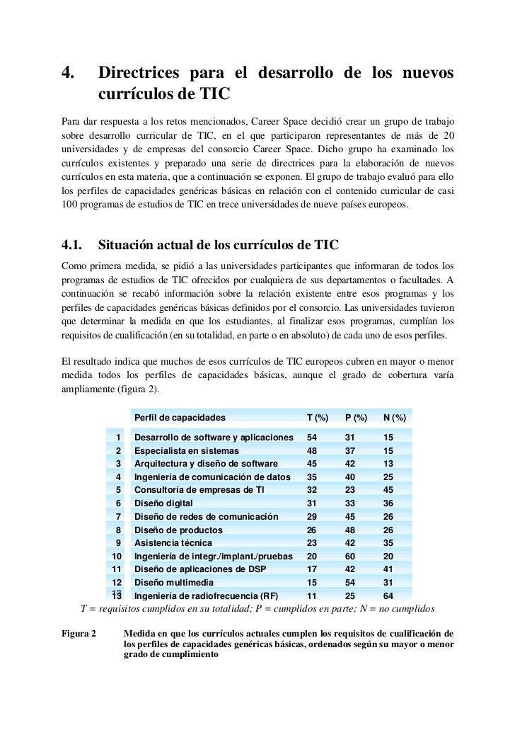 Otra conclusión fue que la mayoría de los programas de estudio se centran en los perfiles decapacidades de 'desarrollo de ...
