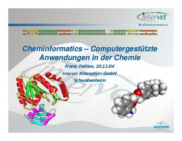 BIOCHEMINFORMATICS • •  •  •  •  •  •  •  •  •  •  •  •  •  •  •  •  •  •  • •  Cheminformatics – Computergestützte Anwend...
