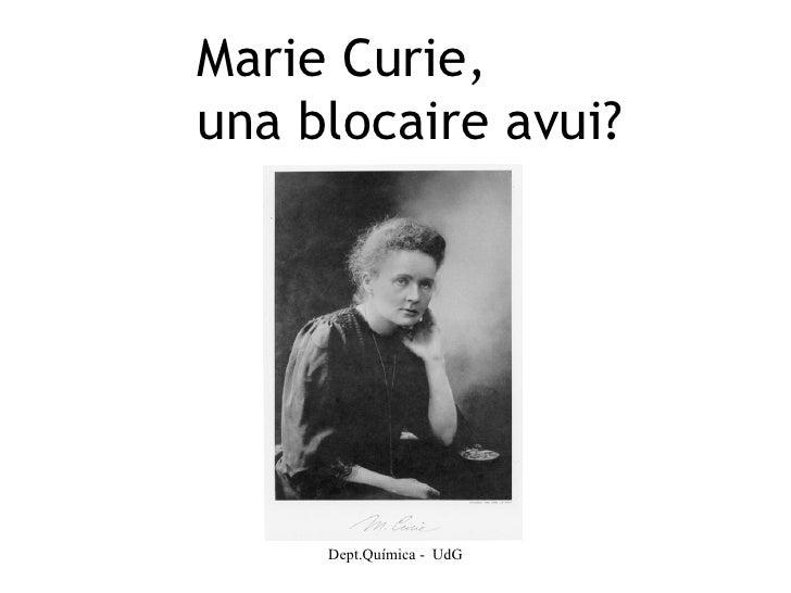 Dept.Química -  UdG Marie Curie,  una blocaire avui?