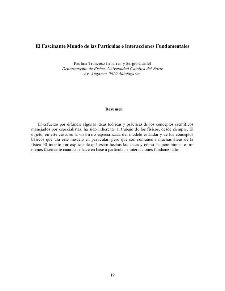El Fascinante Mundo de las Partículas e Interacciones Fundamentales                      Paulina Troncoso Iribarren y Serg...