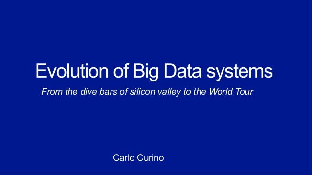 From the dive bars of silicon valley to the World Tour Carlo Curino